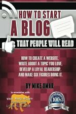 How to Start a Blog that People Will Read: How to create a website, write about