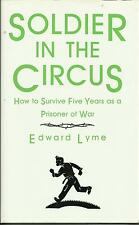 Soldier in the Circus: How to Survive Five Years as a Prisoner of War