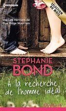 A la recherche de l'homme idéal. Stephanie BOND.       B015