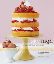 Sky High : Irresistible Triple-Layer Cakes by Alisa Huntsman and Peter Wynne...