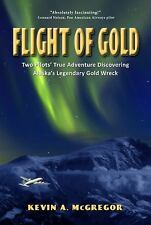 Flight of Gold: Two Pilots' True Adventure Discovering Alaska's Legend-ExLibrary