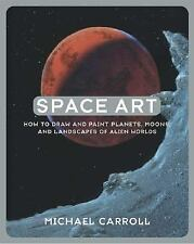 Space Art: How to Draw and Paint Planets, Moons, and Landscapes of Alien Worlds,