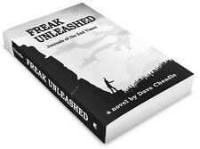 Freak Unleashed: Journals of the End Times NOVEL Apocalypse Book by Dave Cheadle
