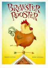 Brewster Rooster by Berny Lucas (1993, Hardcover, Unabridged)