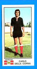 CALCIATORI 1974-75 Panini - Figurina-Sticker n. 533 - DELLA CORNA - VARESE -Rec