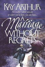 A Marriage Without Regrets: No matter where you are or where you've been, you ca