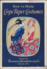 1925 How To Make Crepe Paper Costumes By Dennison  Co. Booklet Art Deco