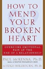 How to Mend Your Broken Heart: Overcome Emotional Pain at the End of a Relations