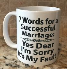 Ceramic Coffee Tea Mug Cup 11oz White 7 Words for a Successful Marriage Funny