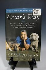 Cesar's Way The Natural, Everyday Guide to Understanding and Correcting Common