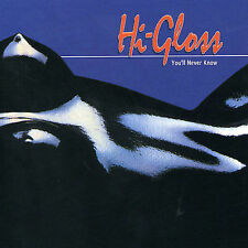 You'll Never Know by Hi Gloss (CD, Oct-1994, Unidisc)