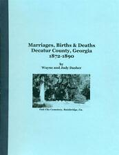 Marriages, Births & Deaths, Decatur County, Bainbridge, Georgia 1872-1890