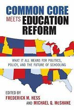 2013-11-15, Common Core Meets Education Reform: What It All Means for Politics,