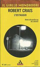 (Robert Crais) L'ostaggio 2004 Il giallo Mondadori n.2857