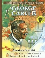 George Washington Carver: America's Scientist Heroes of History for Young Reade