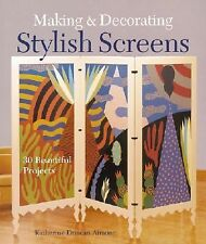 Making & Decorating Stylish Screens: 30 Beautiful Projects