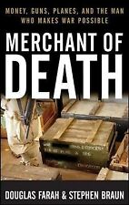 Merchant of Death : Money, Guns, Planes, and the Man Who Makes War Possible...