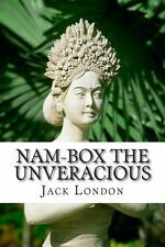 Nam-Box the Unveracious by Jack London (2013, Paperback)