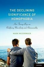 The Declining Significance of Homophobia (Sexuality, Identity, and Society)