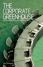 The Corporate Greenhouse: Climate Change Policy and Greenhouse Gas Emi-ExLibrary