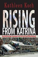 Rising from Katrina: How My Mississippi Hometown Lost It All and Found What Mat