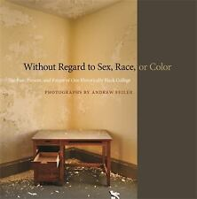 Without Regard to Sex, Race, or Color : The Past, Present, and Future of One...