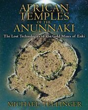 African Temples of the Anunnaki : The Lost Technologies of the Gold Mines of...