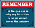 The Toes You Step On Today Metal Tin Sign 98426 Large Variety - Post Discounts
