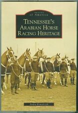Arcadia-Images America-South-Tennessee-Horse Racing-Arabians-Guide-History!