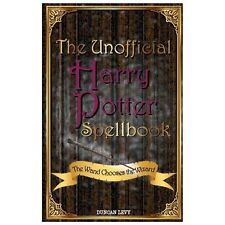The Unofficial Harry Potter Spellbook: The Wand Chooses the Wizard PDF,EPUB,MOBI