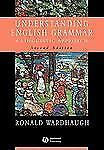 Understanding English Grammar : A Linguistic Approach by Ronald Wardhaugh...