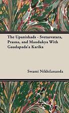 The Upanishads - Svetasvatara, Prasna, and Mandukya with Gaudapada'A Karik by...