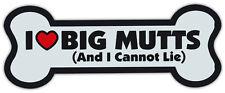 Dog Bone Shaped Magnets: I LOVE BIG MUTTS AND I CANNOT LIE   Cars, Trucks