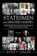 Statesmen and Mischief Makers : Officeholders Who Were Footnotes in the...