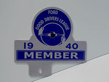 """License Plate Topper FORD GOOD DRIVERS LEAGUE 1940 MEMBER 6"""" H by 6 3/16"""" W W"""