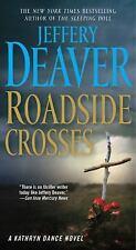 Roadside Crosses: A Kathryn Dance Novel - Acceptable - Deaver, Jeffery - Mass Ma