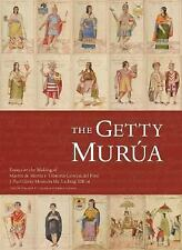 "The Getty Murua: Essays on the Making of Martin de Murua's ""Historia General del"