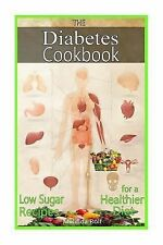 The Home Life Ser.: The Diabetes Cookbook : Includes Low Sugar Recipes for a...