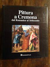 PITTURA A CREMONA ROMANICO - SETTECENTO CARIPLO 1990