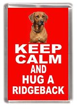 "Rhodesian Ridgeback Fridge Magnet ""KEEP CALM AND HUG A RIDGEBACK"" by Starprint"