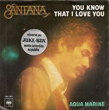 "45 TOURS / 7"" SINGLE JUKE BOX--SANTANA--YOU KNOW THAT I LOVE YOU / AQUA MARINE"