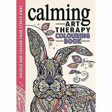 Calming Art Therapy: Doodle And Colour Your Stress Away Hardback Book