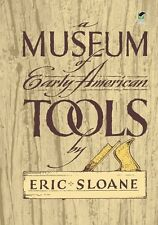 A Museum of Early American Tools, by Eric Sloane / Tools