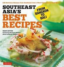 Southeast Asia's Best Recipes : From Bangkok to Bali by Wendy Hutton (2014,...