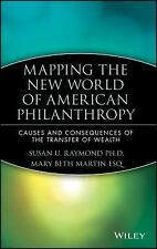 Mapping the New World of American Philanthropy : Causes and Consequences of...