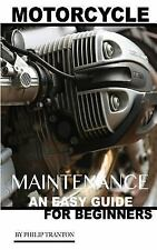 Motorcycle Guide: for Beginners by Philip Tranton (2016, Paperback)