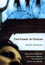 The Power to Choose: Bangladeshi Women and Labor Market Decisions in London and