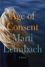 Age of Consent: A Novel, Leimbach, Marti, New Book