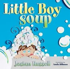 Little Boy Soup by Joshua Russell (2016, Picture Book)
