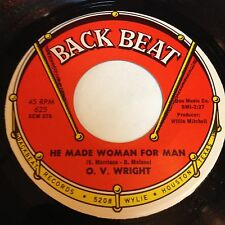 O.V. Wright: He Made Woman For Man / Don't Let My Baby Ride 45 - Soul
